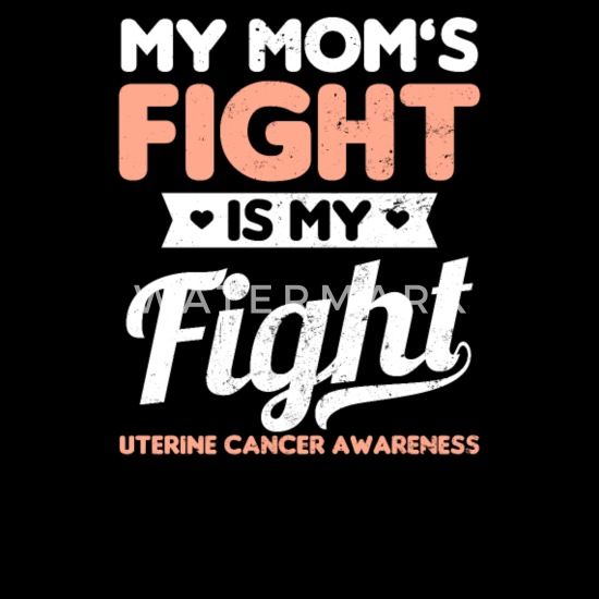 Uterine Cancer My Moms Fight Is My Gift