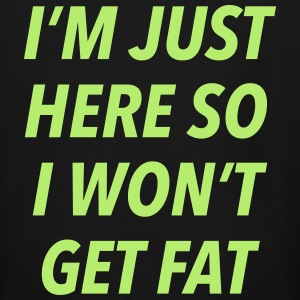 I'm just here so I won't get fat - Men's Tall T-Shirt