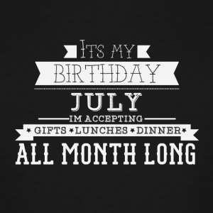 JULY its my birthday month - Men's Tall T-Shirt