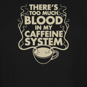 theres too much blood in my caffeine - Men's Tall T-Shirt