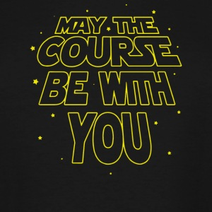 May The Course Be With You - Men's Tall T-Shirt