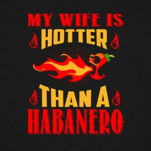 My Wife Is Hotter Than A Habanero T Shirt - Men's Tall T-Shirt