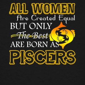 Pisces The best are born as pisces t shirt - Men's Tall T-Shirt