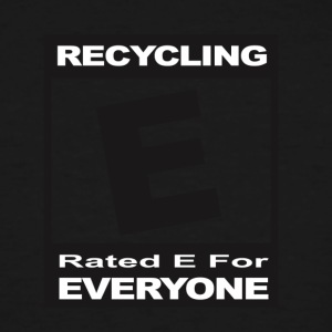 Recycling- Rated E for Everyone - Men's Tall T-Shirt