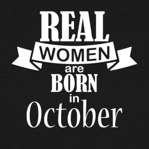 Real women are born in October - Men's Tall T-Shirt