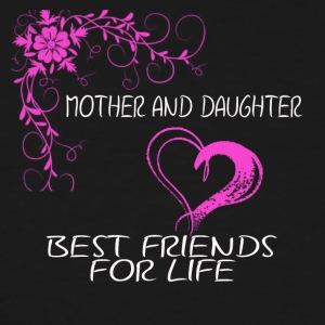 mother and daughter best friends for life - Men's Tall T-Shirt