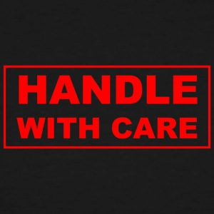 Handle with care - Men's Tall T-Shirt