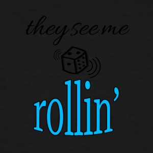They see me rollin' - Men's Tall T-Shirt