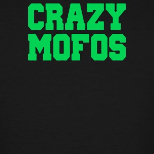 Crazy Mofos - Men's Tall T-Shirt