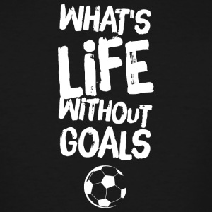 Football - What's life without goals ? - Men's Tall T-Shirt