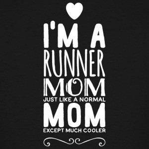 Runner - i'm a runner mom just like a normal mom - Men's Tall T-Shirt