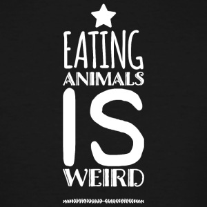 Vegetarian - Eating Animals Is Weird - Vegan Veg - Men's Tall T-Shirt