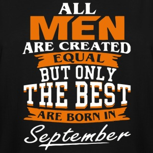 All men the best are born in September - Men's Tall T-Shirt