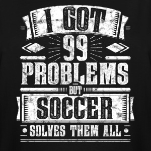 99 Problems but Soccer Solves Them Funny Shirt - Men's Tall T-Shirt