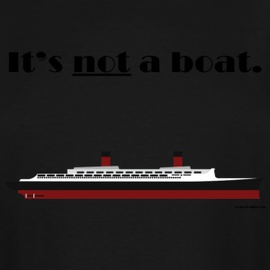 It's a ship, not a boat! (Ocean Liner Variant) - Men's Tall T-Shirt