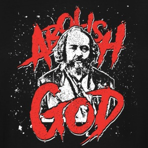 Mikhail Bakunin - Abolish God - Men's Tall T-Shirt