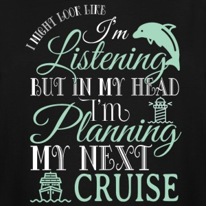 I'm Planning My Next Cruise T Shirt - Men's Tall T-Shirt
