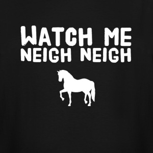 watch me neigh neigh - Men's Tall T-Shirt