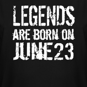 Legends are born on June 23 - Men's Tall T-Shirt