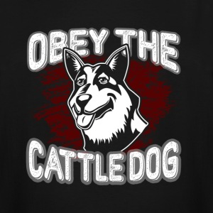 AUSTRALIAN CATTLE DOG OBEY TEE SHIRT - Men's Tall T-Shirt