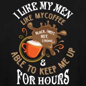 I Like Men Like My Coffee T Shirt - Men's Tall T-Shirt