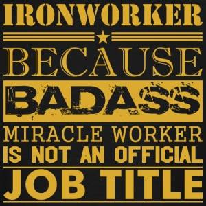 Ironworker Because Miracle Worker Not Job Title - Men's Tall T-Shirt