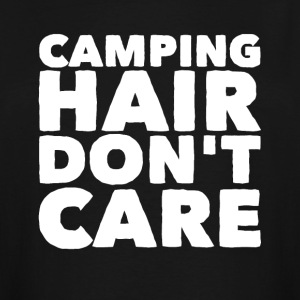 Camping hair don't care - Men's Tall T-Shirt
