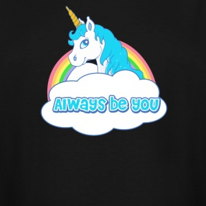 Always be you Unicorn shirt - Men's Tall T-Shirt