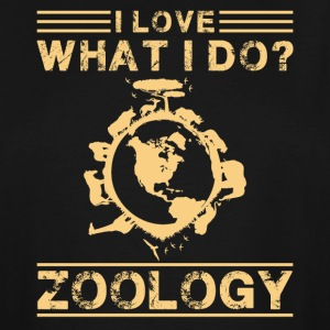 I Love What I Do Zoology Shirt - Men's Tall T-Shirt