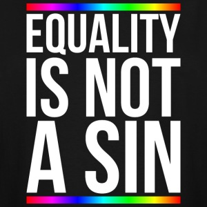 Equality is not a sin - Men's Tall T-Shirt