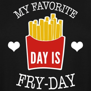 My Favorite Day Is Fry Day - Men's Tall T-Shirt