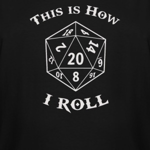 This Is How I Roll Dice Gamer - Men's Tall T-Shirt