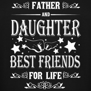 Father And Daughter - Father And Daughter Best F - Men's Tall T-Shirt