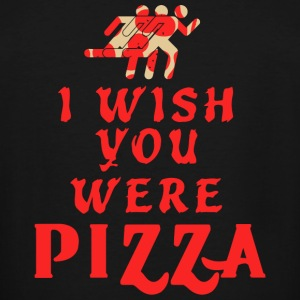 PIZZA - I Wish You Were PIZZA - Men's Tall T-Shirt