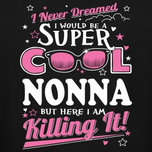 Nonna - I Never Dreamed I Would Grow Up To Be A - Men's Tall T-Shirt