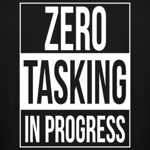 Tasking - Zero Tasking in Progress - Men's Tall T-Shirt