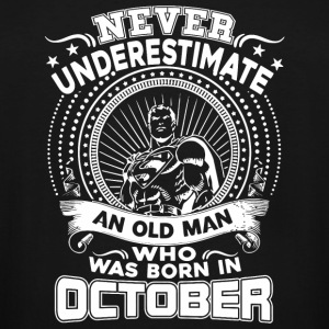 October - Never Underestimate An Old Man Who Was - Men's Tall T-Shirt