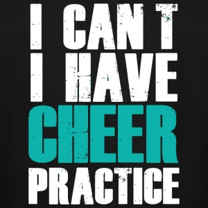CHEER - I CAN'T I HAVE CHEER PRACTICE - Men's Tall T-Shirt
