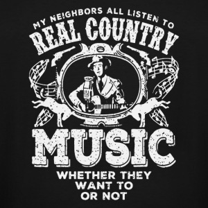 Country music - My neighbors all listen to this - Men's Tall T-Shirt