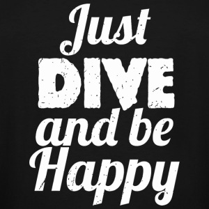 Dive - Just DIVE and Be Happy Diving - Men's Tall T-Shirt