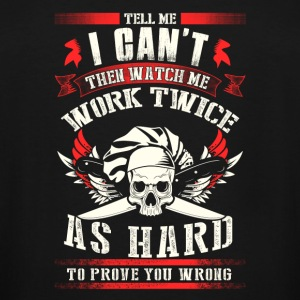 Pirate - Watch me work As hard to prove you wron - Men's Tall T-Shirt