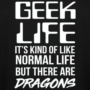 Dragon - Geek life. it's kind of like normal lif - Men's Tall T-Shirt