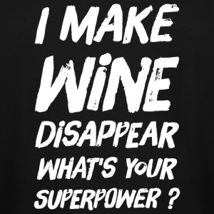 Wine - I make wine disappear what's your superpo - Men's Tall T-Shirt