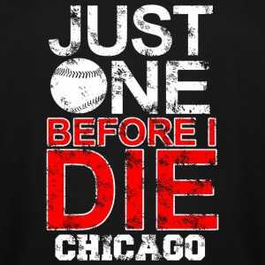 Chicago - just one before i die chicago - Men's Tall T-Shirt