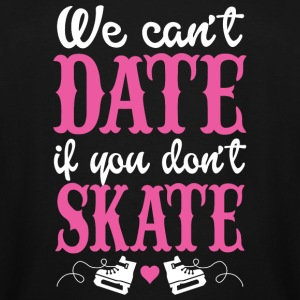 Skating - we can't date if you don't skate - Men's Tall T-Shirt