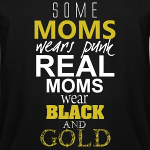 Black and gold - some moms wears pink real moms - Men's Tall T-Shirt