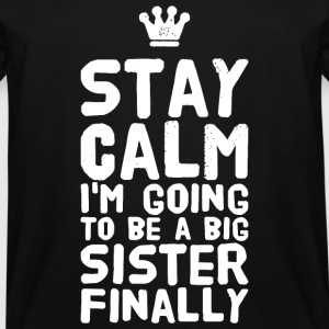 Sister - Stay Calm I'm going to be a big sister - Men's Tall T-Shirt