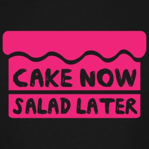Cake - Cake now salad later - Men's Tall T-Shirt