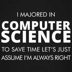 Computer science - i majored in computer science - Men's Tall T-Shirt