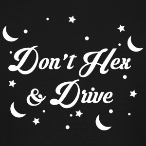 Drive - Don't Hex and drive - Men's Tall T-Shirt